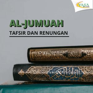 SURAT AL-JUMUAH: RENUNGAN DAN TAFSIR