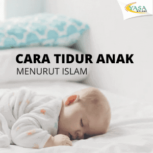 Cara tidur anak menurut islam
