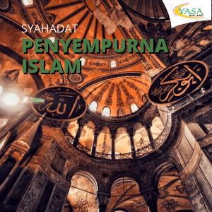 Syahdat Penyempurna Islam