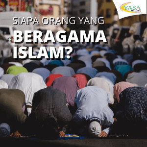 Muslim dan Arti Sesungguhnya Beragama Islam