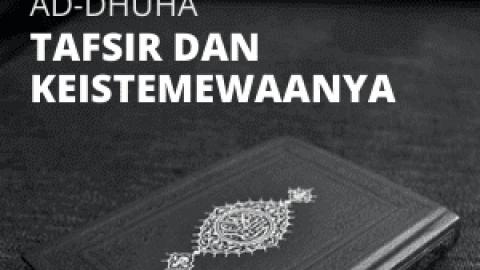 Tafsir dan Keistimewaan Ad-dhuha